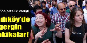 Kadıköy'de tehlikeli gerginlik