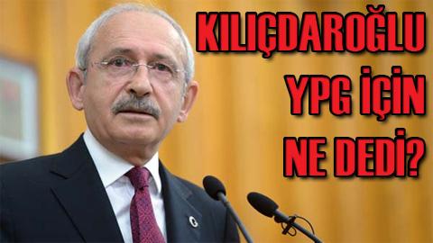 Kılıçdoroğlu'ndan YPG açılımı!