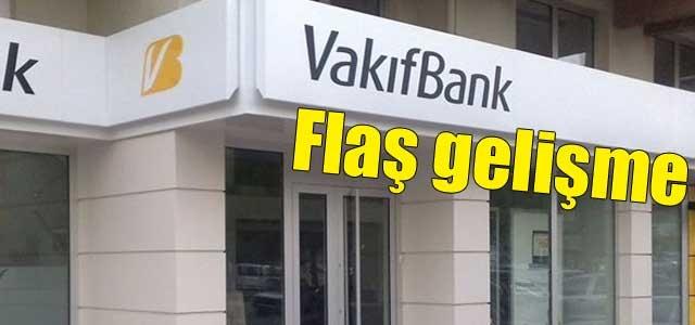 AKP'den flaş Vakıfbank kararı