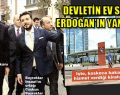Devlet Kirada, Erdoğan Saray'da