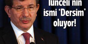 Tunceli 'Dersim' oluyor!
