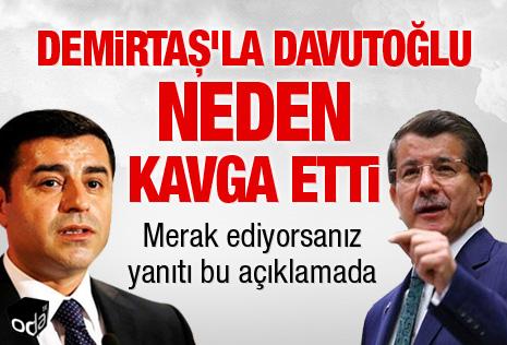 Demirtaş'la Davutoğlu neden kavga etti