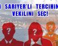 HAYDİ SARIYER'Lİ TERCİHİNİ YAP VEKİLİNİ SEÇ!