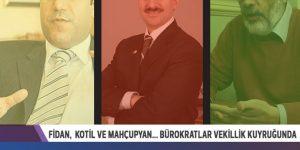 Fidan, Kotil ve Mahçupyan'ın da aralarında bulunduğu bürokratlar vekillik kuyruğunda