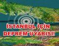 İstanbul'a Deprem Uyarısı!