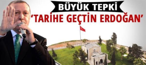 """Süleyman Şah tepkisi: """"Tayyip Erdoğan, tarihe geçtin"""""""