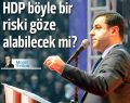 HDP Meclis dışında kalma riskini alabilecek mi?