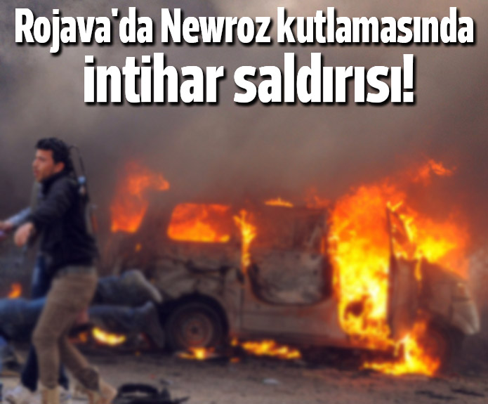 Rojava'da Newroz kutlamasında intihar saldırısı