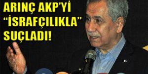 Bülent Arınç AKP'yi neyle suçladı?