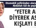 Hayrunnisa Gül 'Yeter Artık' diye bağırarak askeri kışlayı bastı