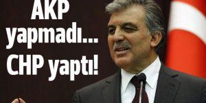 Abdullah Gül'ü en üzen olay: AKP'nin yapmadığını CHP yaptı!