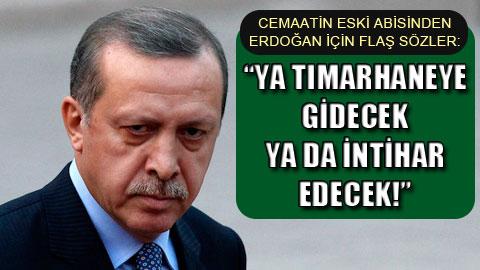 Cemaat Erdoğan'ın intiharını bekliyormuş!
