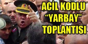 AKP Yarbayın açığa alınmasını istedi.