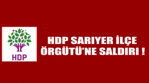 HDP Sarıyer'e Saldırı.