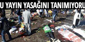 En geniş kapsamlı yayın yasağı Ankara katliamına