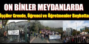 Türkiye ayakta işçiler grevde.