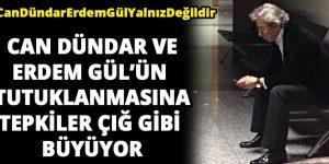 Can Dündar ve Erdem Gül'e tutuklama kararına tepkiler çığ gibi büyüyor