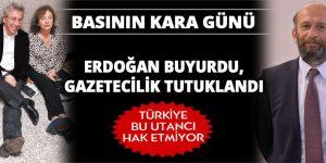Erdoğan buyurdu, gazetecilik tutuklandı