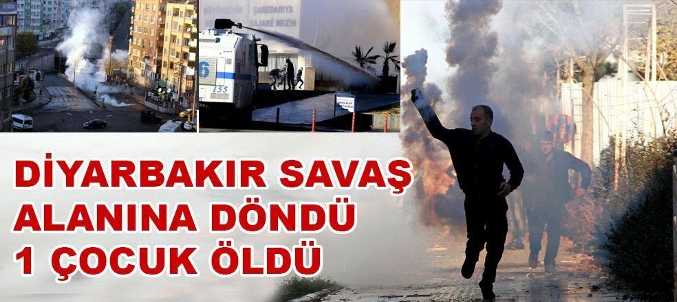 Diyarbakır savaş alanına döndü… 1 Çocuk öldü