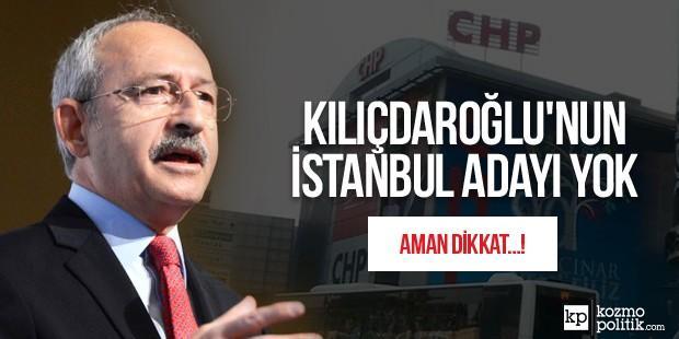 Kılıçdaroğlu'nun İstanbul Adayı Yok.
