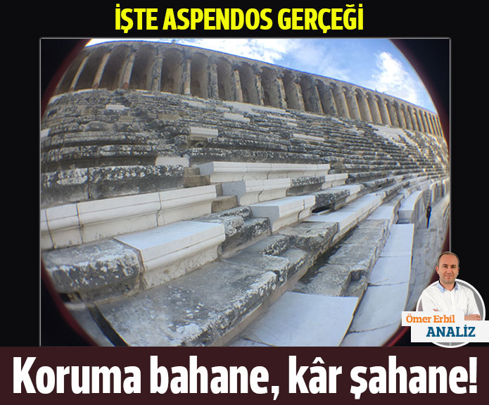 İşte Aspendos gerçeği:  Koruma bahane, kâr şahane!