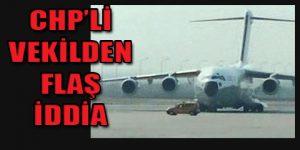 Hatay'a silah dolu bir uçak