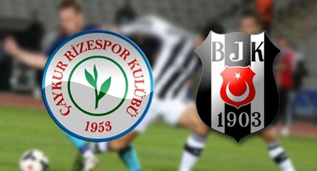 Çaykur Rize-Beşiktaş… Muhtemel 11'ler