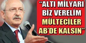 Kılıçdaroğlu: Türkiye'yi tampon il yaptılar