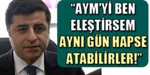 Demirtaş: Erdoğan bunu bilerek yapıyor