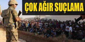 'Türkiye sınırda mültecileri vuruyor'