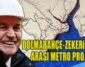 Dolmabahçe-Zekeriyaköy metro projesi