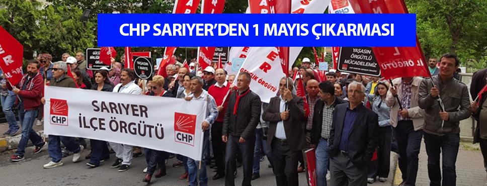 Sarıyer CHP 1 Mayıs Kutlamaları için toplandı.