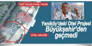 Yeniköy'de otele izin yok.