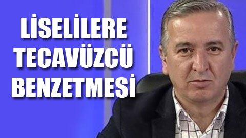 AKP'li vekilden liselilere iğrenç benzetme!