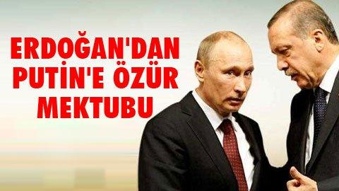 Erdogan'dan Rusya'ya özür mektubu.