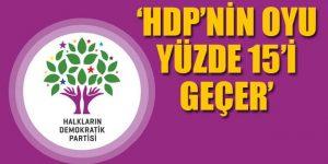 'HDP yüzde 15'e çıkar'