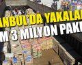 İstanbul Boğazı'nda 3.3 milyon paket kaçak sigara!