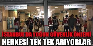 İstanbul'da yoğun güvenlik