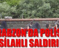 Trabzon'da polise saldırı: 3 şehit, 6 yaralı