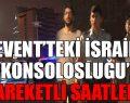 İsrail Başkonsolosluğun'da hareketli saatler