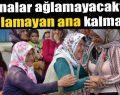 Türkiye'nin dört bir yanında analar ağlıyor