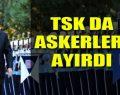 TSK'dan Erdoğan'a 'güvenilir' 160 asker