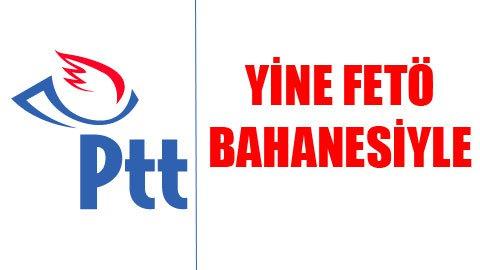 PTT'de solculara ve Alevilere operasyon!