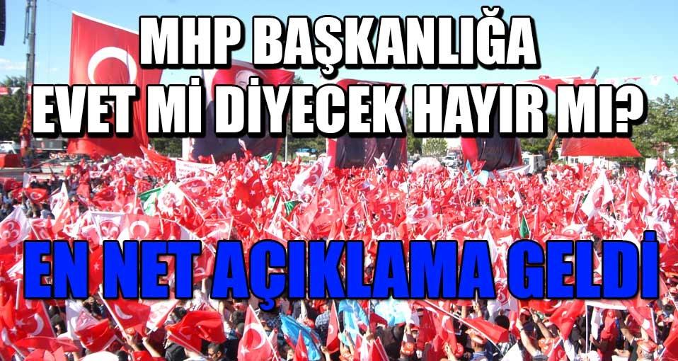 MHP Başkanlık için evet mi diyecek hayır mı?