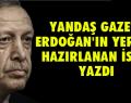 'Erdoğan'ın yerine onu hazırlıyorlar!'