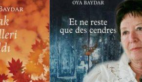 """Fransa – Türkiye Edebiyat Ödülü, Oya Baydar'ın Fransa'da """"Et ne reste que des cendres"""" başlığıyla yayımlanan Sıcak Külleri Kaldı romanına verildi."""