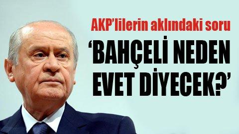 Bahçeli'nin sözleri AKP'yi ikiye böldü