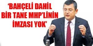 CHP'li Özel: MHP'nin utanç vesikası