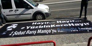Barış Mançolu HAYIR pankartına gözaltı!