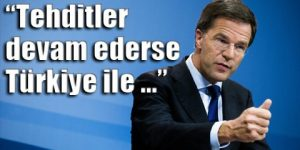 Hollanda'dan 'müzakere' tehdidi!